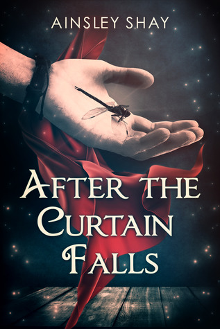 After the Curtain Falls by Ainsley Shay Book Blitz