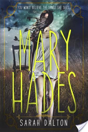 Mary Hades by Sarah Dalton Blitz #giveaway