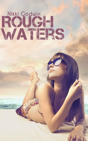Review ~ Rough Waters by Nikki Godwin