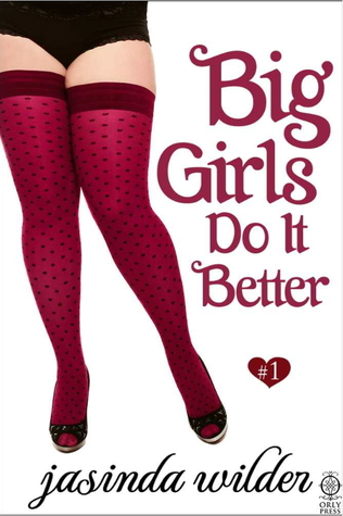#Review ~  Big Girls Do It Better by Jasinda Wilder