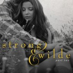 Strong & Wilde Part 2 by L.G. Castillo