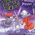 Frightfully Friendly Ghosties: Phantom Pirates by Daren King, David Roberts