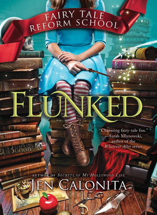 #Review ~ Flunked (Fairy Tale Reform School) by Jen Calonita