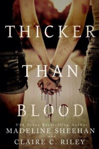 Thicker Than Blood by Madeline Sheehan, Claire C. Riley