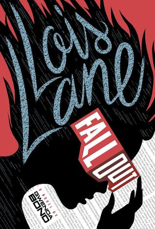 Review ~  Lois Lane: Fallout by Gwenda Bond