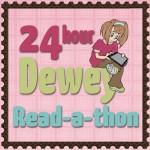 24 hour Dewey #Readathon Update Post 5 ~ Read, Read, Read