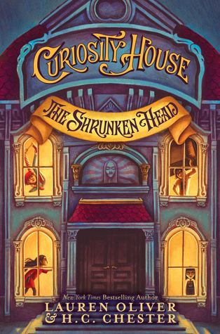 #Review ~ The Shrunken Head (The Curiosity House #1) by Lauren Oliver