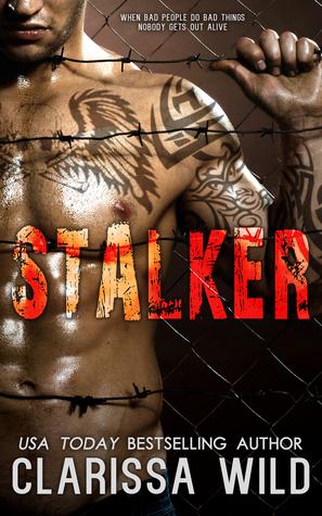 Stalker (Stalker, #1) by Clarissa Wild