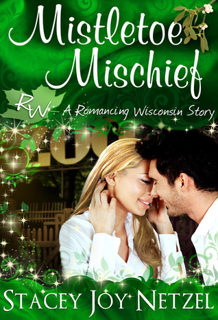 Mistletoe Mischief by Stacey Joy Netzel