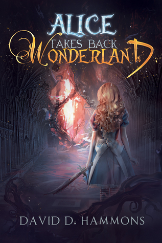 #Review ~ Alice Takes Back Wonderland by David D. Hammons