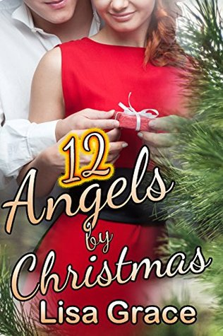 12 Angels by Christmas: Sweet Christmas Romance by Lisa Grace