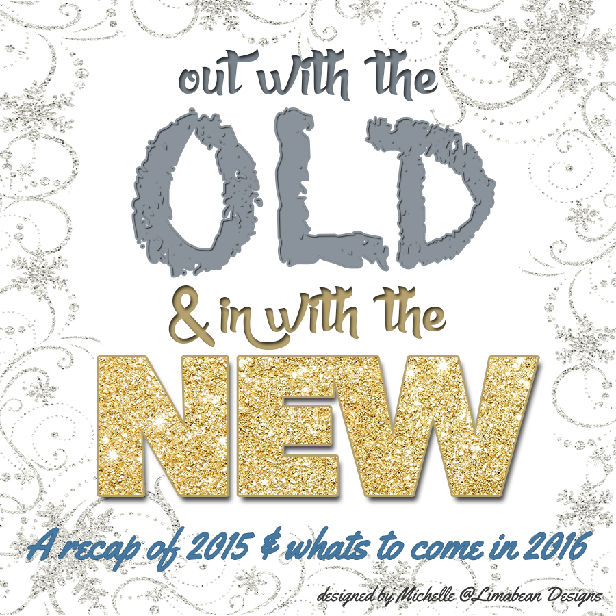 Out with the Old, In with the New ~ 2015 Recap December #oldnew