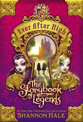 The Storybook of Legends (Ever After High, #1) by Shannon Hale