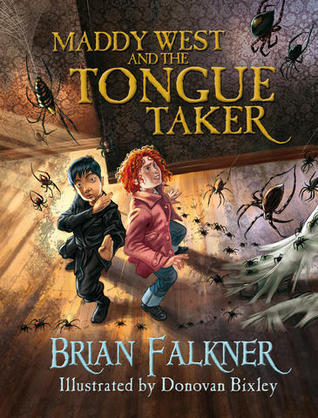 Maddy West and the Tongue Taker by Brian Falkner, Donovan Bixley
