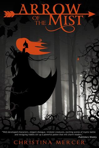 Arrow of the Mist (Arrow of the Mist, #1) by Christina Mercer