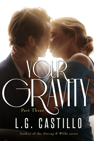 Your Gravity 3 by L.G. Castillo