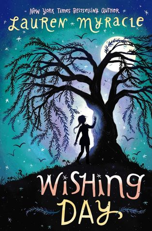Wishing Day (Wishing Day #1) by Lauren Myracle