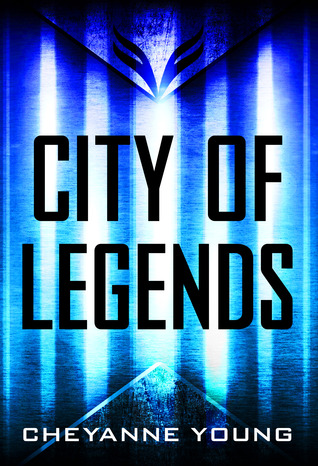 #Review ~  City of Legends (City of Legends Series #1) by Cheyanne Young