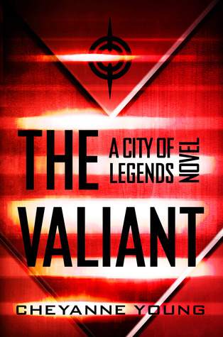 The Valiant (City of Legends #2) by Cheyanne Young