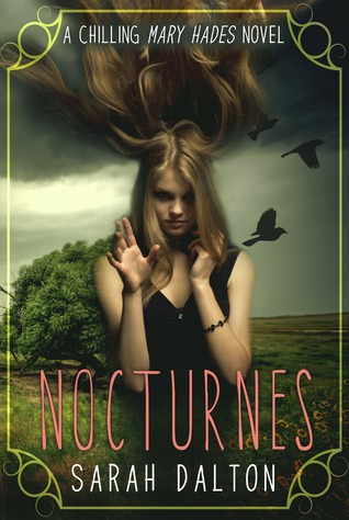#Review ~ Nocturnes (Mary Hades #3) by Sarah Dalton