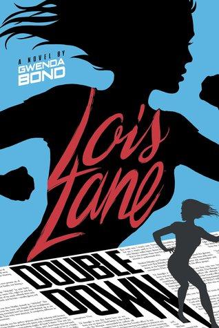 Double Down (Lois Lane, #2) by Gwenda Bond