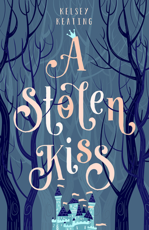 #Review ~ A Stolen Kiss (Stolen Royals #1) by Kelsey Keating