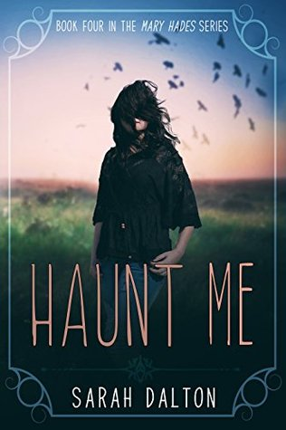 #Review ~  Haunt Me (Mary Hades Book 4) by Sarah Dalton