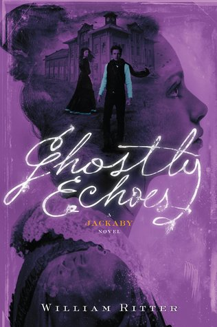 #Review ~ Ghostly Echoes (Jackaby #3) by William Ritter