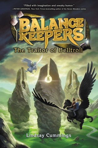 The Traitor of Belltroll (The Balance Keepers, #3) by Lindsay Cummings