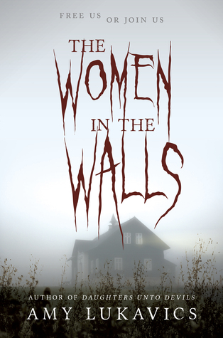 #Review ~ The Women in the Walls by Amy Lukavics