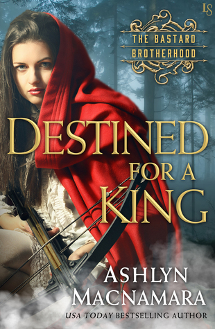 #Review ~ Destined for a King (The Bastard Brotherhood #1) by Ashlyn Macnamara