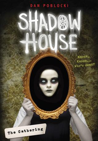 The Gathering (Shadow House, #1) by Dan Poblocki