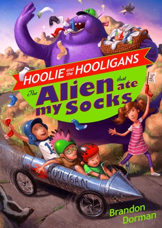 The Alien That Ate My Socks (Hoolie and the Hooligans, #1) by Brandon Dorman