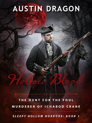3 Star #Review ~ Hollow Blood: The Hunt for the Foul Murderer of Ichabod Crane by Austin Dragon