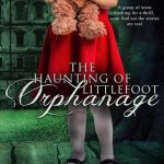 #Review ~ The Haunting of Littlefoot Orphanage by Martina Marie