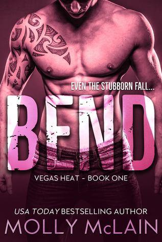 Bend (Vegas Heat Book 1) by Molly McLain, Dana Lamothe, Ellie McLove