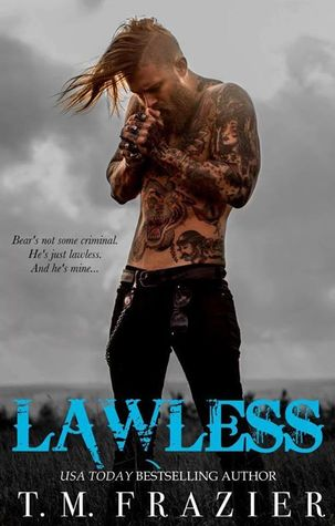 Lawless (King, #3) by T.M. Frazier