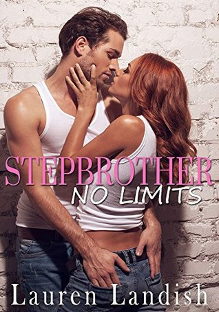 Stepbrother: NO LIMITS by Lauren Landish
