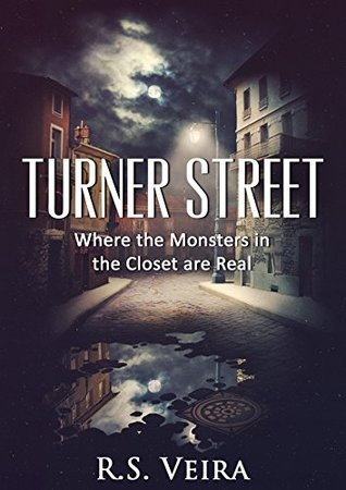4.5 Star #Review ~ Turner Street: Where the Monsters in the Closet are Real by R.S. Veira