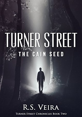 Turner Street: The Cain Seed by R.S. Veira