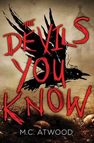 4 Stars #Review ~ The Devils You Know by M.C. Atwood
