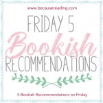 Bookish Recommendations – Five on Friday #RH! :) Part 1