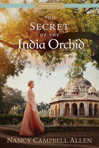 The Secret of the India Orchid (Proper Romance) by Nancy Campbell Allen