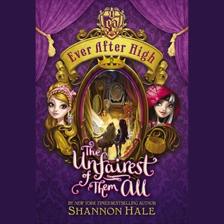 The Unfairest of Them All (Ever After High #2) by Shannon Hale