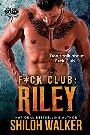 F*ck Club: Riley by Shiloh Walker