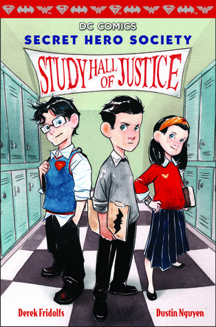 Study Hall of Justice (DC Comics: Secret Hero Society #1) by Derek Fridolfs, Dustin Nguyen