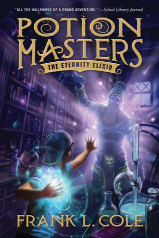 #Review ~ The Eternity Elixir (Potion Masters #1) by Frank L. Cole