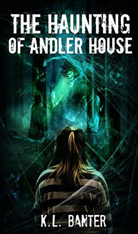 #Review ~ The Haunting of Andler House by K.L. Banter