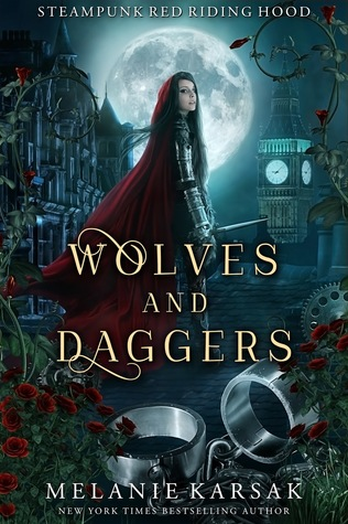 4 Star #Review ~ Wolves and Daggers (Steampunk Fairy Tales: Red Riding Hood #1) by Melanie Karsak