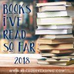 Book Report Special Edition: Books I've Read so far 2018